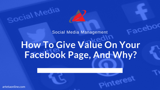How To Give Value On Your Facebook Page, And Why?
